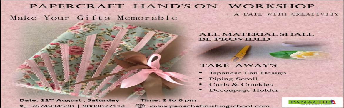 Book Online Tickets for PAPERCRAFT HANDS ON WORKSHOP, Hyderabad.  Audience: Any Individual.  Date: Saturday, 11th August 2018  Timings: 2pm to 6pm   Overview Of The Curriculum:   1.Japanese Fan Design  2.Piping Scroll  3.Curls & Crackles  4.Decou