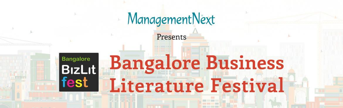Book Online Tickets for 4th Bangalore Business Literature Festiv, Bengaluru. Theme - Careers.  Entrepreneurship.  Green Jobs.  Technology.   Program List  09.00 a.m.     Registration and Networking Tea by Typhoo     10 a.m. – 10.15 a.m.    Opening   Welcome by BBLF Chair