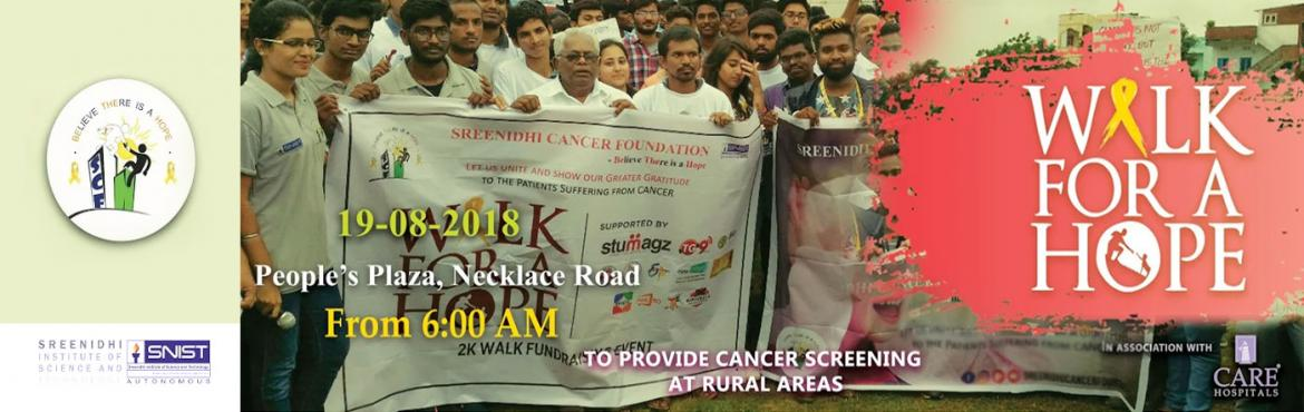 Book Online Tickets for WALK FOR A HOPE-5K WALK, Hyderabad.   Sreenidhi cancer foundation is a student-run organization dedicated to help and aid the cancer affected people emotionally and psychologically.   Sreenidhi Cancer Foundation club was formed on 15th February 2015. It drew an inspiration fr