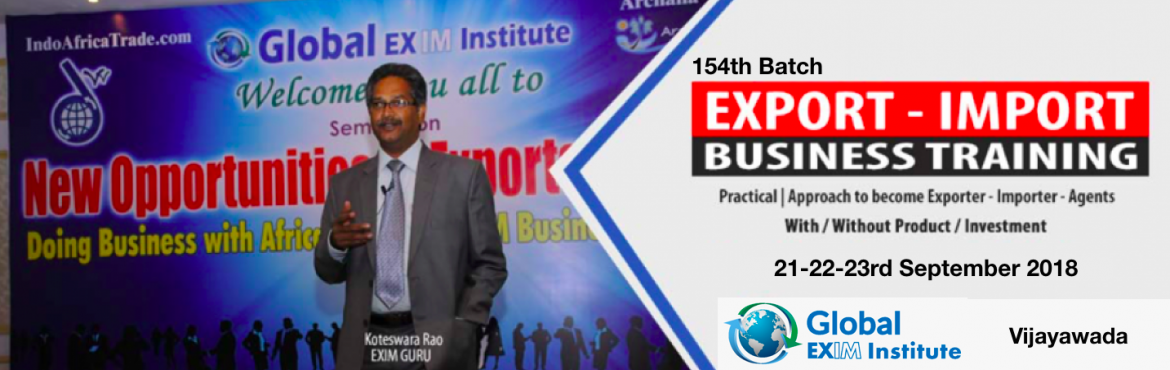 Book Online Tickets for EXPORT-IMPORT Business Training  from 21, Vijayawada. This Export Import Business training is aimed at Small and Medium companies who aspire to take their business to International markets. The workshop is conceived to help CEO /owner-managers / Senior executives of Indian companies who wish to develop