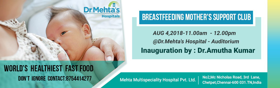 """Book Online Tickets for Breast Feeding Mothers Support Club Inau, Chennai. Honored and privileged to invite you all for the inauguration of """"Dr. Mehta's Breastfeeding Mothers SupportClub""""  Inaugurated by : Dr. Amudha Kumar  Guest Of Honor: Dr. Rekha Kurian  To be held on : Aug 4, 20"""