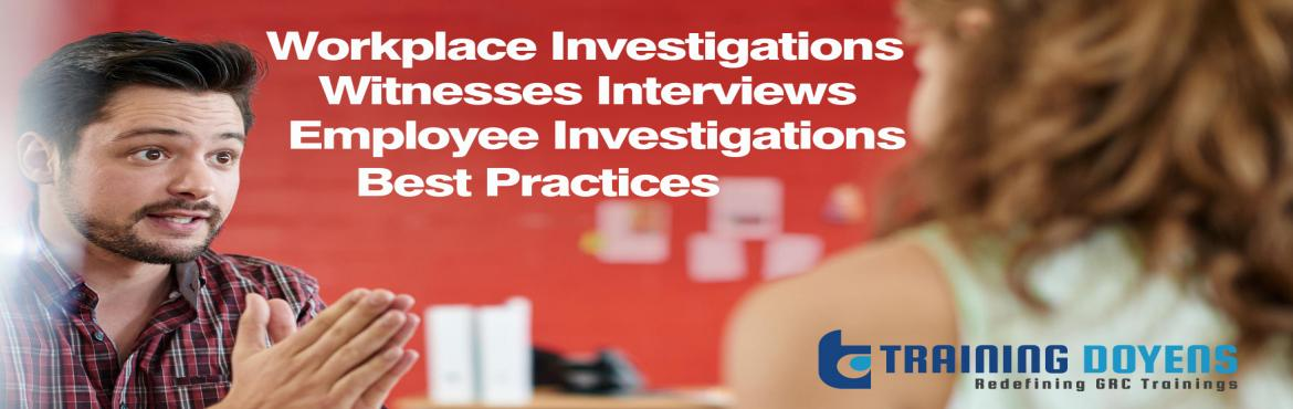 Book Online Tickets for Workplace Investigations - Witnesses Int, Aurora.   OVERVIEW   Employers do investigations every day. These fact findings generally entail conversations with employees so as to gather observations and determine facts.    Witness interviews are often especially challenging because