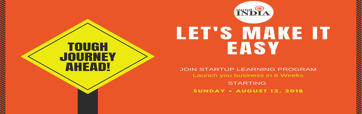 Book Online Tickets for Startup Learning Program by StartedIndia, Pune. We have designed Startup Learning Program Keeping you in Mind. Under this program you will learn everything you need to start a business. This is a 6 week long program (From 12th Aug to 23rd Sep)which will occur on every weekend (Sunday) at the