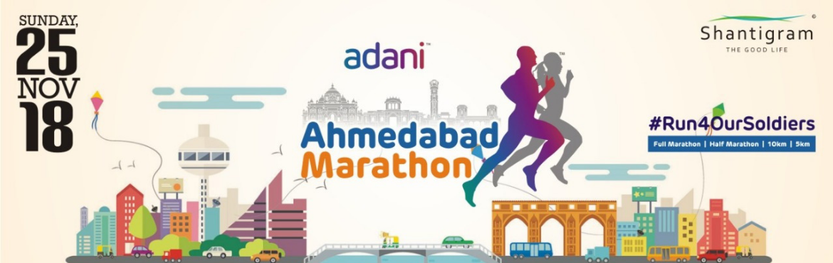 Book Online Tickets for Adani Ahmedabad Marathon, Ahmedabad. An initiative to show solidarity towards the Bravehearts of the India\'s Armed Forces. Support us in our step to honour the soldiers who guard our country\'s borders for our safety. Run for a cause at the Adani Ahmedabad Marathon.