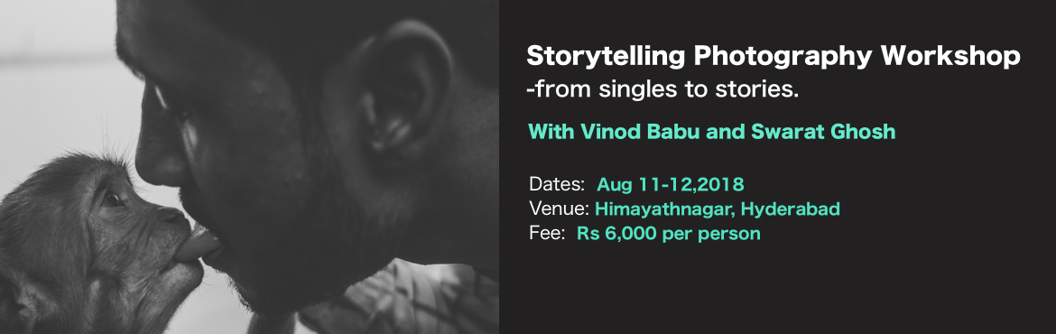 Book Online Tickets for Storytelling Photography Workshop, Hyderabad. The workshop is aimed to enlighten you with idea\'s, resources, one on one mentoring and theme based shooting. Be prepared for long walks and late night photography discussions in the comfort of our home!