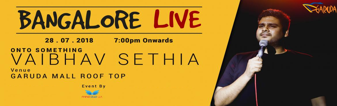 Book Online Tickets for Bangalore Live Vaibhav Sethia, Bengaluru.  Bangalore Live presents Vaibhav Sethia LIVE. Bringing his new hour after realeasing his Amazon Special ''Dont''.It was a bright sunny morning and Vaibhav hated it. So he slept again. He loves potential energy and hates k