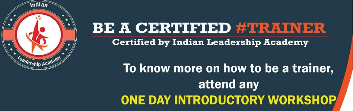 Book Online Tickets for Be a Certified Trainer- Introductory wor, Bengaluru. Ever wondered How to be a corporate/soft skills trainer and what makes a good trainer?Indian Leadership Academygives you an opportunity to attend aFREEONE DAY INTRODUCTORY WORKSHOP to get an outline of the Train the Trainer Ce
