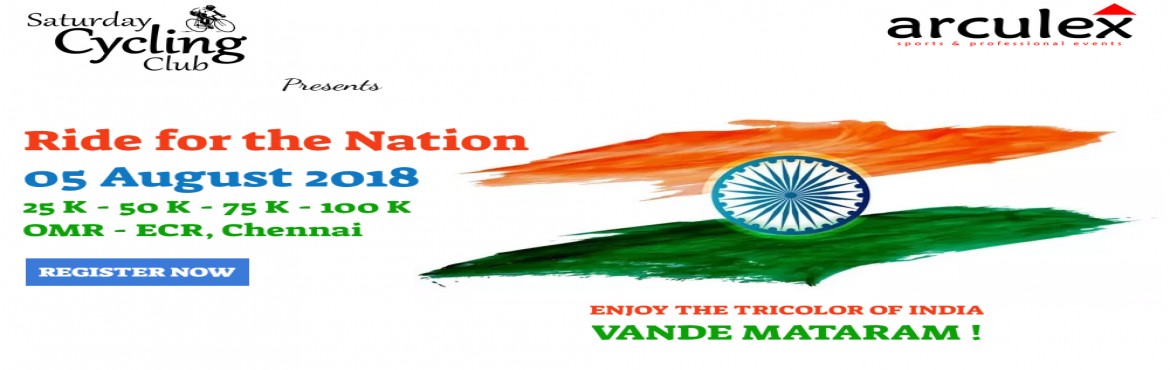 Book Online Tickets for RIDE FOR THE NATION, Chennai. Ride for the Nation - an initiative by Saturday Cycling Club in association with arculex (Manggal Arc Event Management Services Pvt Ltd) on occasion of celebrating the 72 Independence Day of the Nation.     This event also strives the sport of C