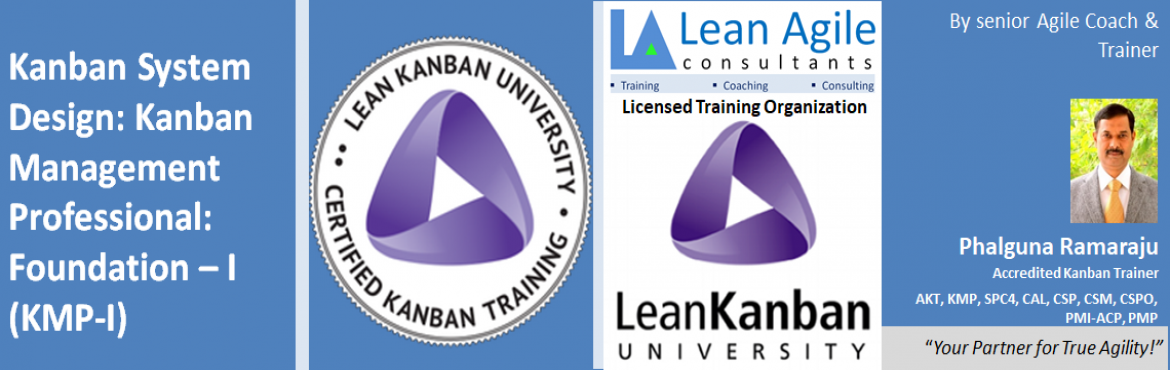 Book Online Tickets for Kanban Management Professional: Kanban S, Hyderabad. Course Name: Kanban Management Professional – I (KMP-I) certification course of Lean Kanban University Class room participants limit: 15 Course duration and coverage: 2 days. Training is on Kanban Systems Design. Your Trainer Phalguna Ramaraju