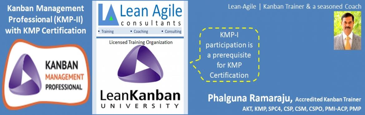 Book Online Tickets for Kanban Management Professional (KMP-II) , Hyderabad. Course Name: Kanban Management Professional – II (KMP-II) certification course of Lean Kanban University. Lietime certification, no yearly renewal needed. Candidates with KMP-I participation certificate will gain the Kanban Management Professio