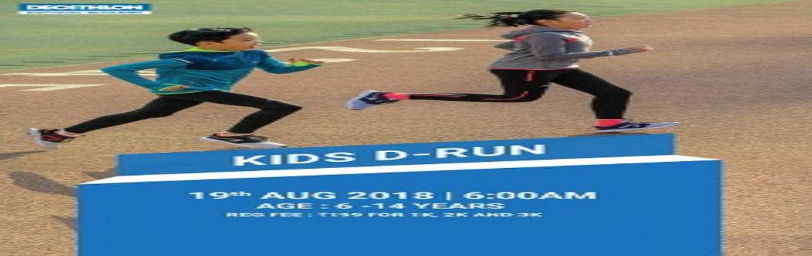 Book Online Tickets for KIDS D-RUN, Pune. It is said that \'Sport builds Character\' of an individual. The grit, the determination & an indomitable will with a never give up attitude. Running is a sport that is symbolic with this spirit of never giving up & pushing your limits to the