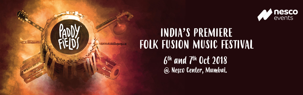 Book Online Tickets for Paddy Fields 2018, Mumbai.   Paddy Fields is India's only music festival that takes the beauty of folk music from across the country and packages and presents it to an audience weaned on Bollywood and International music!    It's the festiv