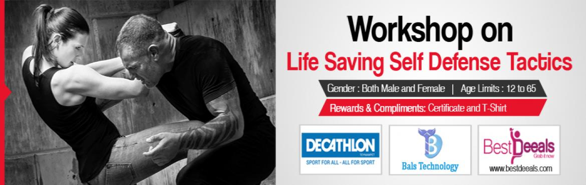 Book Online Tickets for Workshop on Life Saving Self Defense Tac, Chennai. For Bulk Register Contact : 09894478300 / 09790994917 Workshop Training Activities:  Warm up Self defense Techniques  StrikingTechniques Defense Blocks Grappling Techniques Throws and Sweeping Critical Situation Handling   Stamina Workouts Ground Wor