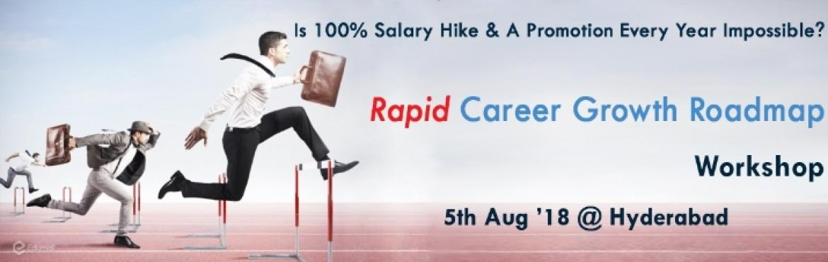 Book Online Tickets for Rapid Career Growth Roadmap , Hyderabad. Hey Growth Enthusiast, If you make a choice to grow at a greater pace, you will! Is it desire or skill or combo or strategyof 2% - 5% people who play their career game wellby getting excellent appraisal ratings, choicest salary hike