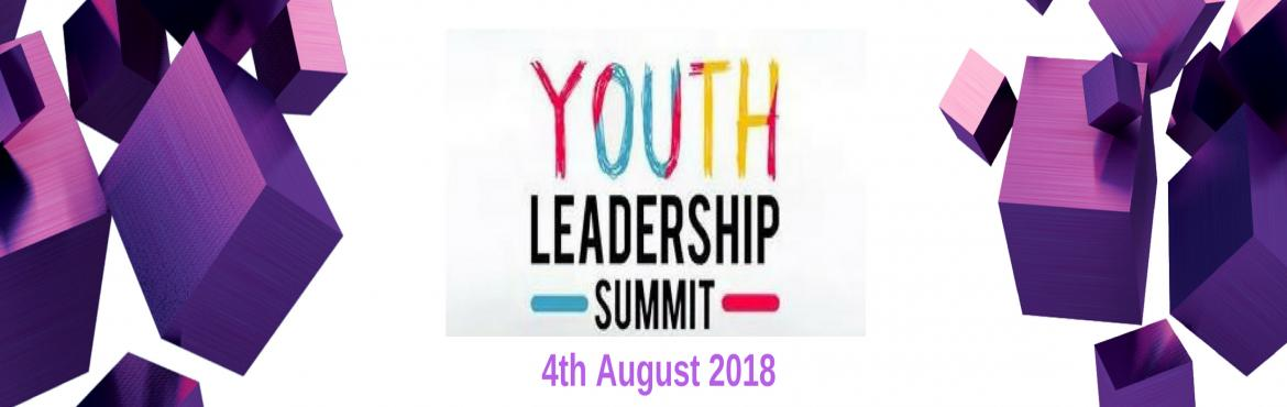 Book Online Tickets for The Youth Leadership Summit 2018, Bhandup we.  The Youth Leadership Summit is a Conference of Youth Leaders with an Aim to change the mindset of students from being an employee , to becoming an employer.