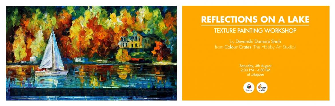 Book Online Tickets for REFLECTION ON A LAKE - TEXTURE PAINTING , Hyderabad. Devanshi Damani Shah from Colour Crates will be at Jxtapose on the 4th of August conducting a session on Texture Painting. She believes that getting close to nature calms the spirit and releases feelings of joy, serenity and peace and that it restore