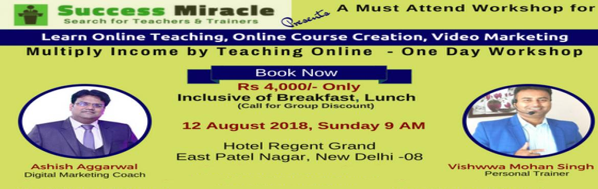 Book Online Tickets for Success Miracle for Teachers and Trainer, New Delhi. Are you a Teacher or Trainer    Want to Multiply your Income without adding additional Hours of Work.   It\'s Very easy.   Teach online to the world, Attend any number of Students at a time.   Charge in Hours and Multiply You