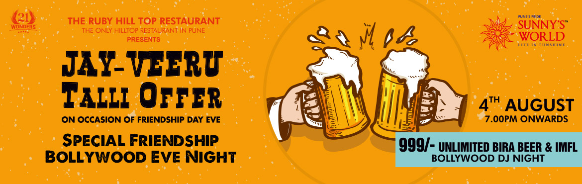 Book Online Tickets for Special Friendship Bollywood Eve Night, Pune. Special Friendship Eve Bollywood Night Dosti ki Raat #Ruby ka Sath  #HappyFriendshipDay This is time to show friendship towards your close friends. #DJNightSpecial #FriendsTime Friendship Eve Bollywood Night #Unlimited Beer and IMFL @Rs.999 Only