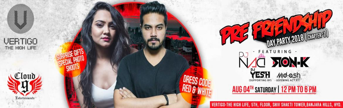 Book Online Tickets for PRE FRIENDSHIP DAY PARTY 2018, Hyderabad. Have you planned your friendship day yet?  Cloud9 Entertainments brings to youPRE FRIENDSHIP DAY PARTY 2018at Hyderabad\'s Hottest party place Vertigo - The High Life, Banjarahills on Saturday, 4th August 2018, 12 pm onwards.