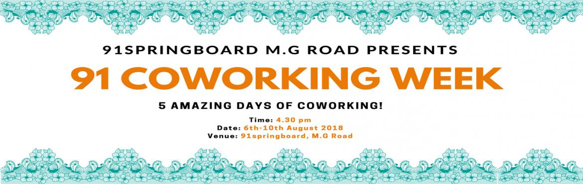 Book Online Tickets for 91 Coworking Week, Bengaluru. Kickstart the coworking week with 91springboard MG Road RSVP here: https://goo.gl/forms/TBnheDTFYmJSillk1 91springboard MG Road invites all you freelancers, startup enthusiasts, entrepreneurs, mentors and investors to experience the coworking cu