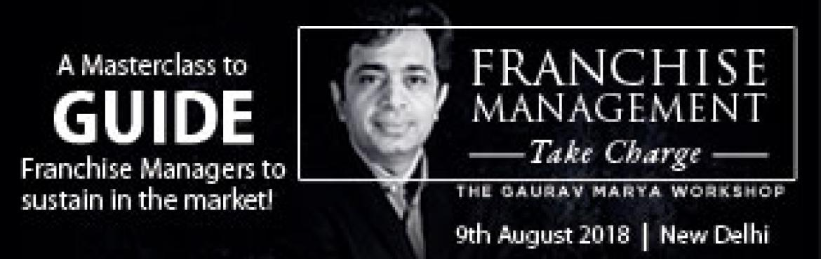 Book Online Tickets for Franchise Management-Take Charge |The Ga, Faridabad. ABOUT The Program   This workshop will solely elaborate the strategy of new innovations and ideas in the franchise management with the aim to develop sustainable franchise models, this workshop discusses success stories of business and impo
