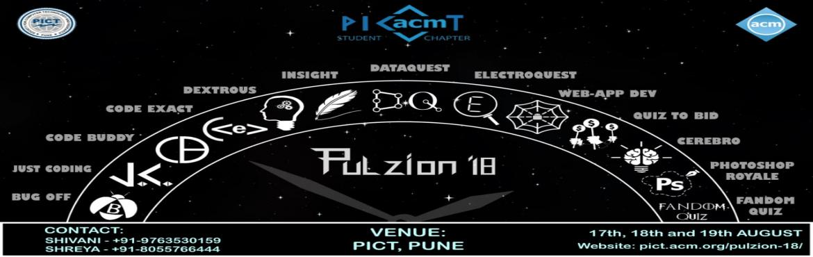 Book Online Tickets for Pulzion 18, Pune.  PASC brings to you the most awaited event of 2018 - PULZION\'18. Get ready to experience the extravaganza with us. Do watch out what\'s in store for you this August 17th to 19th.  PICT ACM STUDENT CHAPTER  invites all to be a part of