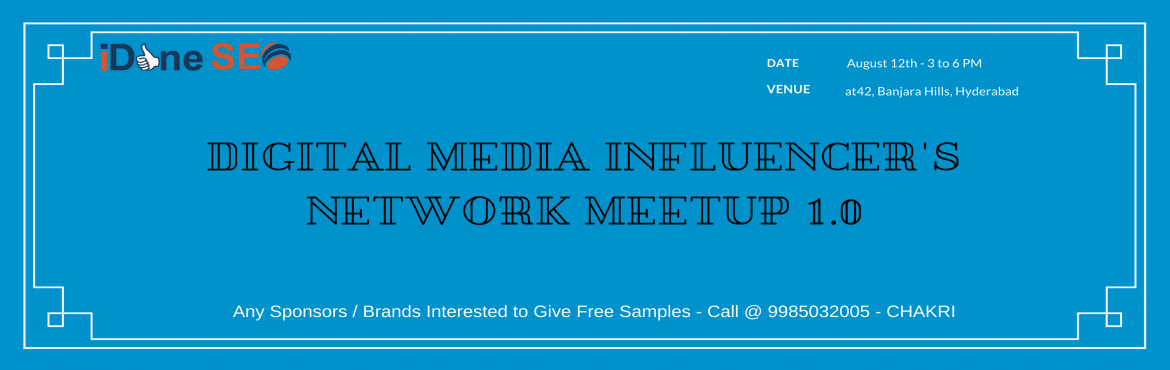 Book Online Tickets for Digital Media Influencers Network Meetup, Hyderabad. Welcome to Small Businesses / Startups / Brands & Meet Social media influencers, Digital marketers, bloggers, publishers, Ad Networks, SEO Experts at 3 PM: Registrations & Network.  Agenda of the Influencer\'s networking meet is to