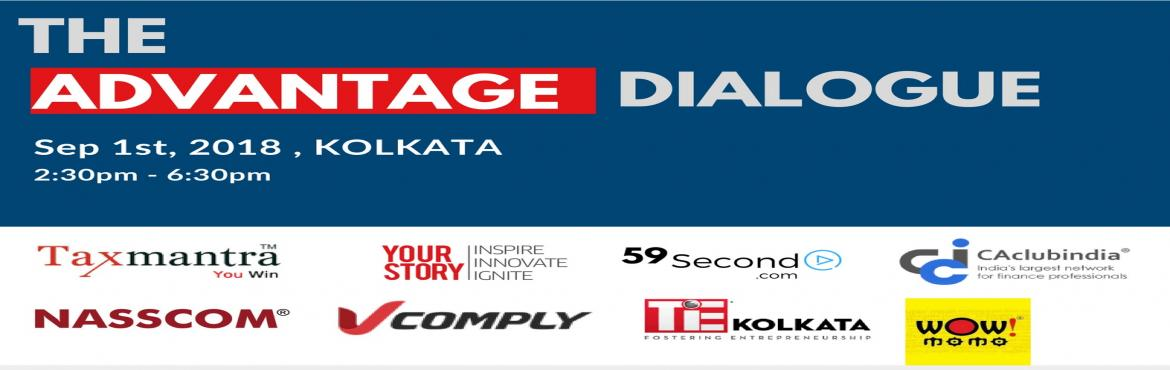 Book Online Tickets for The Advantage Dialogue (TAD) - Kolkata p, Bidhannaga. After the success of #TAD2018 at Bangalore, #TAD2018 now comes to Kolkata.Agenda: We will have two powerful dialogues between Alok Patnia, CEO and Managing Partner, Taxmantra and fast growing entrepreneurs from Kolkata. What will we achieve