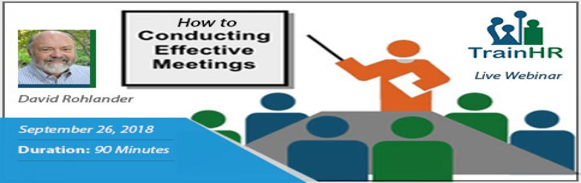 Book Online Tickets for Webinar on How to Conduct Effective Meet, Fremont.   The TrainHR webinar is approved by HRCI and SHRM Recertification Provider.     Overview:   Your biggest question should be: Why have a meeting? There needs to be a compelling reason.  We will review various types of meetings and define th