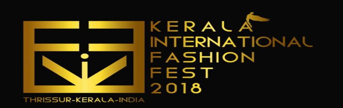 Book Online Tickets for KERALA INTERNATIONAL FASHION FEST 2018, Thrissur.  Kerala International Fashion Fest have always been tempting event which boost visibility and promotion of brands associated. KIFF Show provide podium to creative designers to display their art and equal opportunity to models to showcase their t
