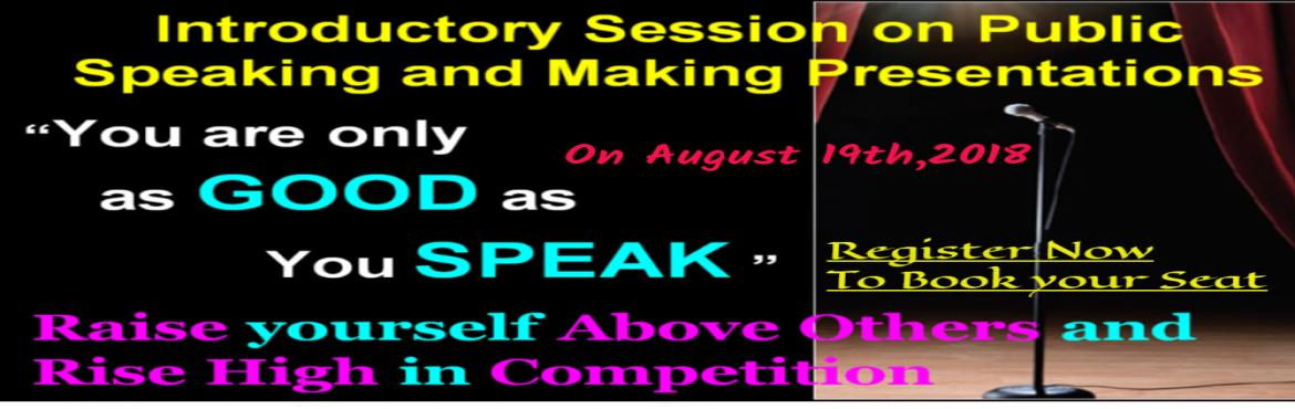 Book Online Tickets for Introductory Session On Public Speaking , Bangalore.   This is an introductory session on Public Speaking and Making Presentations course, a 5 day Workshop. Anybody can register and attend this 30 to 45 minutes session. on Sunday 19th August  2018.   Speaking is a Key to open the Do