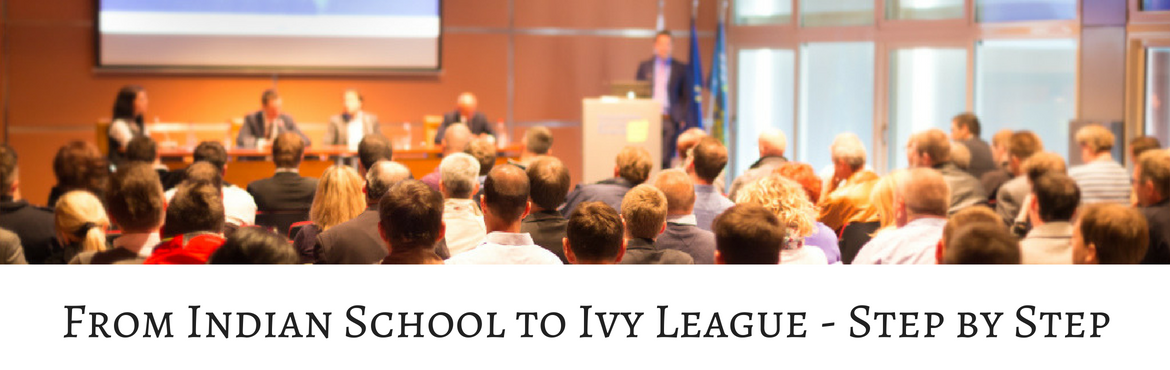 Book Online Tickets for From Indian School to Ivy League - Step , Hyderabad. Please join us for atwo hour educational session that will help families with high school students who want to go to the best universities in America. This seminar is for you if –  You want to know how US schools assess applicants Y