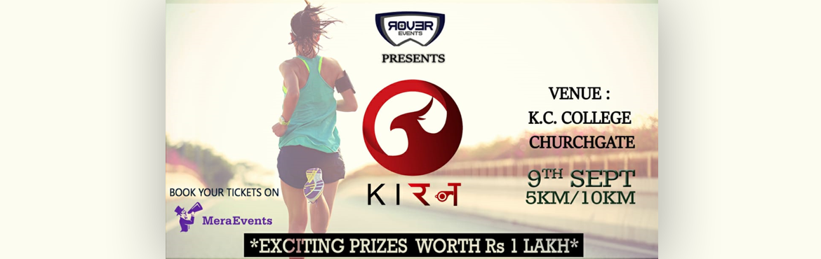 Book Online Tickets for KI-RUN, Mumbai. i-Runis a PR Event in association withKiran 2018,K.C. College\'s annual cultural festival. This event is conducted to promote the feeling of charity within the community. AtKiran,we firmly believe that community support