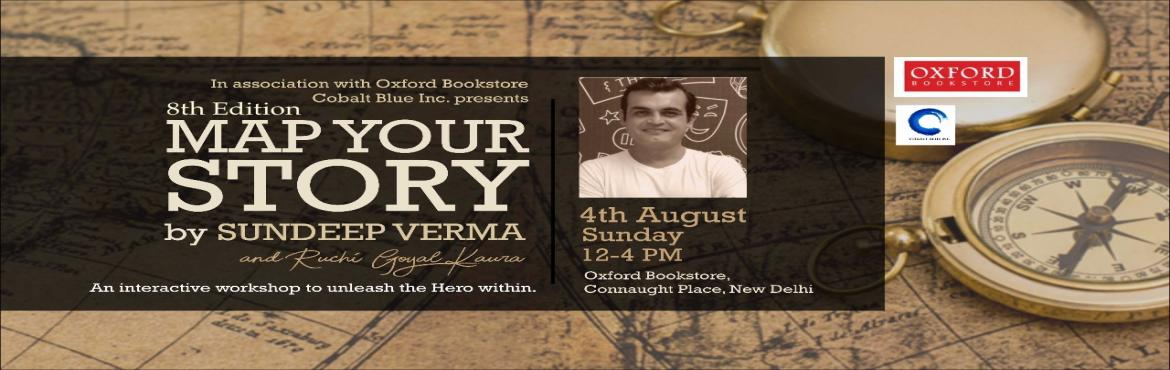 Book Online Tickets for Map Your Story - An interactive workshop, New Delhi.  Oxford Bookstore, Cobalt Blue Inc. & Expressive Arts Therapy presents 8th Edition of Map Your Story - An Interactive Workshop with Sundeep Verma. 1. Why some people become successful at an early age and others keep struggling throughou