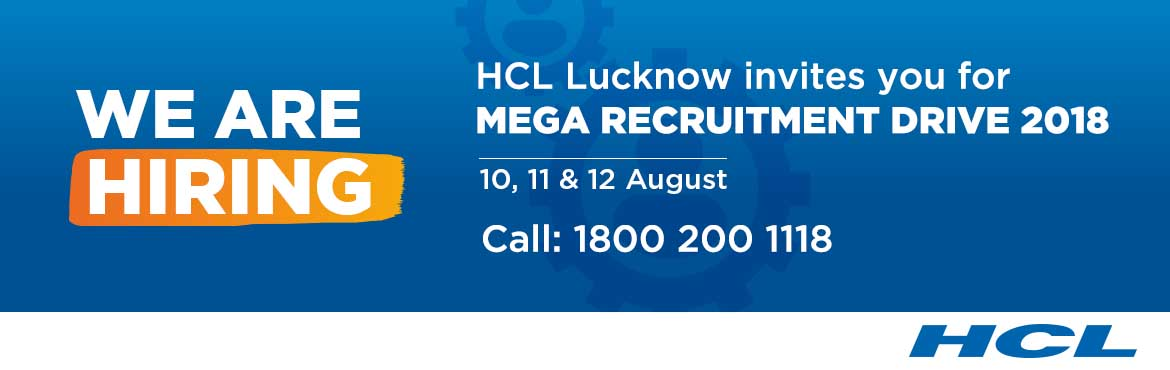 "Book Online Tickets for HCL Mega Recruitment Drive at Lucknow, Lucknow. UNLOCK THE DOOR TO POSSIBILITIES. The moment has arrived, the key to unlock a ""Great Career Opportunity"" is presenting itself with HCL LUCKNOW MEGA RECRUITMENT DRIVE on August 10, 11 & 12, 2018. JOB OPPORTUNITIES FOR EXPERIENCED PROFE"