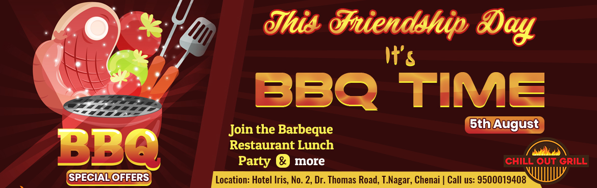 Book Online Tickets for Friendship Day Barbeque Special, Chennai. Celebrate Your Friendship Day At Hotel Iris T.Nagar. Chill Out Grill is a newly launched babrbeque restaurant where you can taste some quality barbeque specials. You can experience unlimited barbeques, DJ, music and fun at the restaurant.