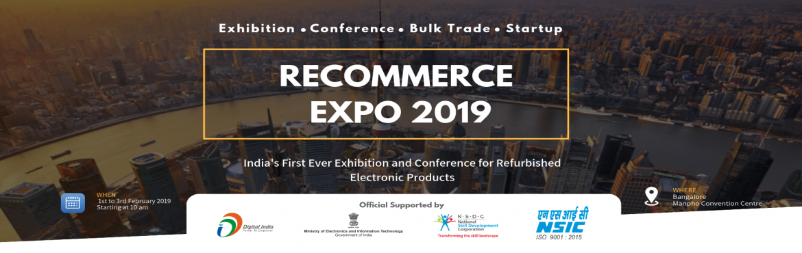 Recommerce Expo is an exhibition  Conference for Refurbished Electronic And E-Waste Recycling in Bengaluru, India.  Get Register now for Recommerce Co