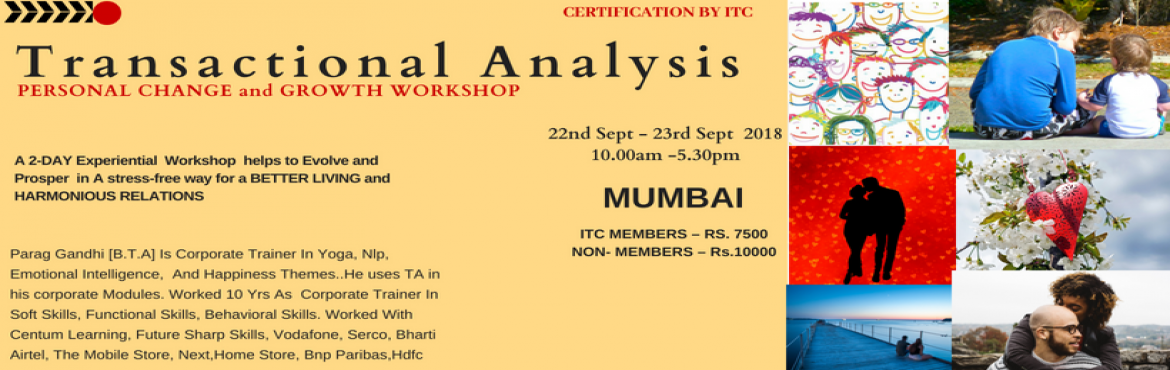 Book Online Tickets for TRANSACTIONAL ANALYSIS WORKSHOP MUM SEPT, Mumbai. Transactional Analysis Workshop is for Personal change and Growth. This workshop will give insights about \