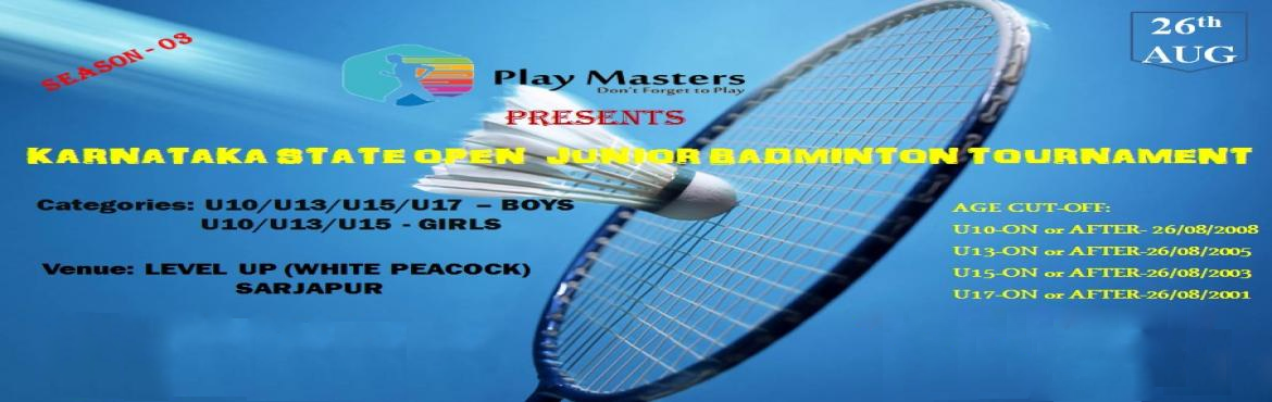 Book Online Tickets for karnataka state open junior badminton to, Bengaluru. KARNATAKA STATE OPEN JUNIOR TOURNAMENT Junior Badminton Championship Event Details: Date: 26th August Time: 9 AM to 6 PM Venue: Level up(white peacock),Sarjapur Registration Fee:  450Rs per registration  Categories: Boys : Age categories: U10,