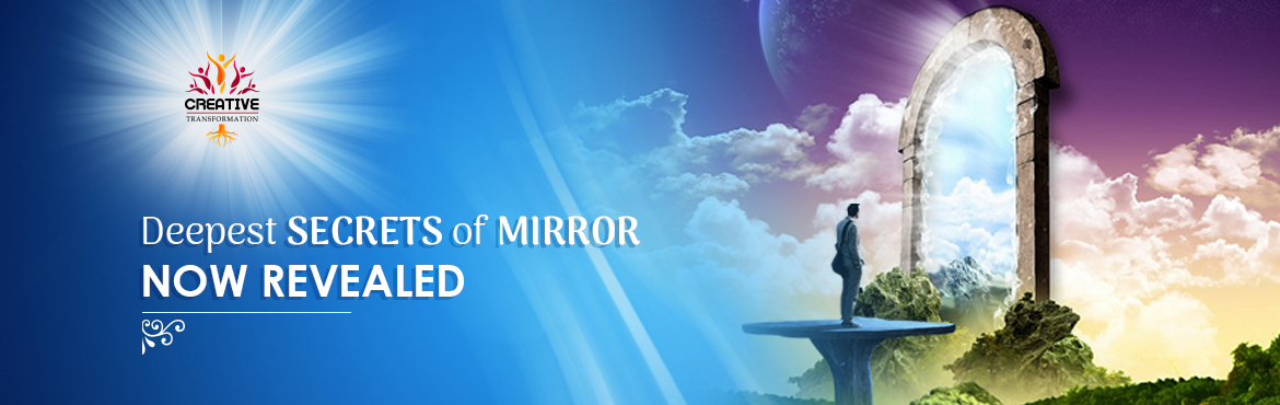 Book Online Tickets for MIRROR WORKSHOP - TRANSFORM YOUR LIFE TH, Kolkata. ||TRANSFORM YOUR LIFE THROUGH MIRROR| This very Powerful One Day Workshop may create MIRACLES in your Life. Understand why self-love is important to attract prosperity and abundance.   Understand the secrets of how your conscious mind cre
