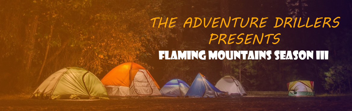 Book Online Tickets for Flaming Mountains Season 3, Rishikesh.   \