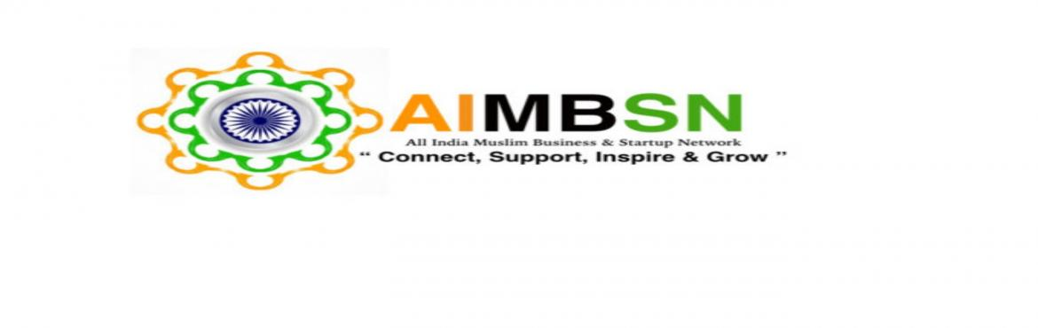Book Online Tickets for AIMBSN INDIA CONFERENCE NETWORKING START, Pune. Insha\'Allah AIMBSN.com (All India Muslim Business & Startup Network) Pune, INDIA 2018would be held at prestigious AuroraHotel,Pune, INDIAonSunday September 30th, 2018 Time:8.30 AM to 10.30 PMonwards&nbsp