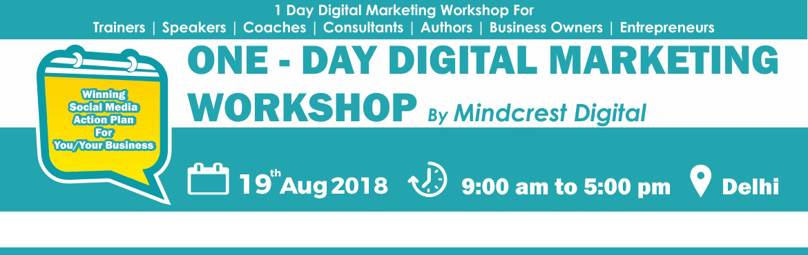 Book Online Tickets for LIVE ONE DAY DIGITAL MARKETING WORKSHOP, Delhi. 1 DAY Digital Marketing Workshop for Coaches, Trainers, Entrepreneurs & Business Owners   Learn how to target the right audience online and generate high converting leads fast through proven Digital Marketing Strategies even if You Have Zero