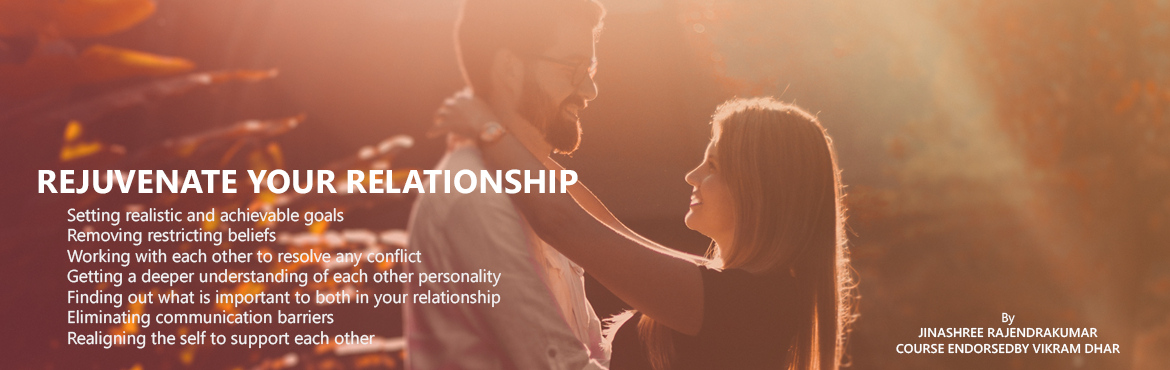 Book Online Tickets for Rejuvenate your Relationship, Bengaluru.  Rejuvenate your Relationship :   Setting realistic and achievable goalsRemoving any restricting beliefsWorking with each other to resolve any conflictGetting a deeper understanding of each others personalityFinding out what is important to