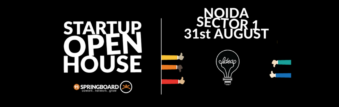 Book Online Tickets for Startup Open House, Noida. 91springboard presents Startup Open House A great opportunity for startups to Showcase/Demo their brand, product and services to an audience of successful startups, entrepreneurs, industry professionals, mentors, ecosystem players and sponsors. &nbsp