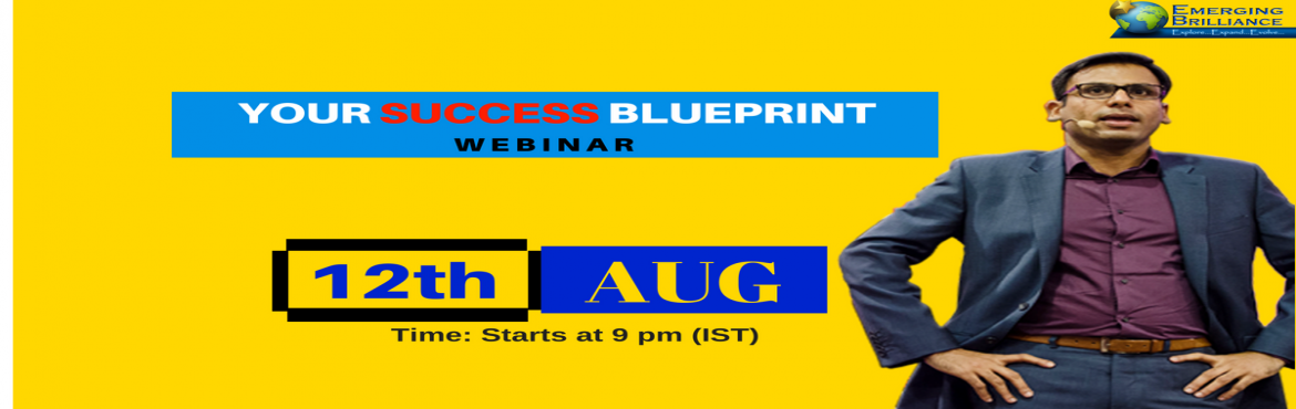 Book Online Tickets for YOUR SUCCESS BLUEPRINT WEBINAR, all cities. Ever Wondered What is stopping you from following your DREAMS AND PASSION ? what is stopping you from LIVING A LIFE that you always wanted to be ? Never ThOUGHT ABOUT IT !!!!!No ISSUES Its NEVER TOO LATE!!!  Register here for