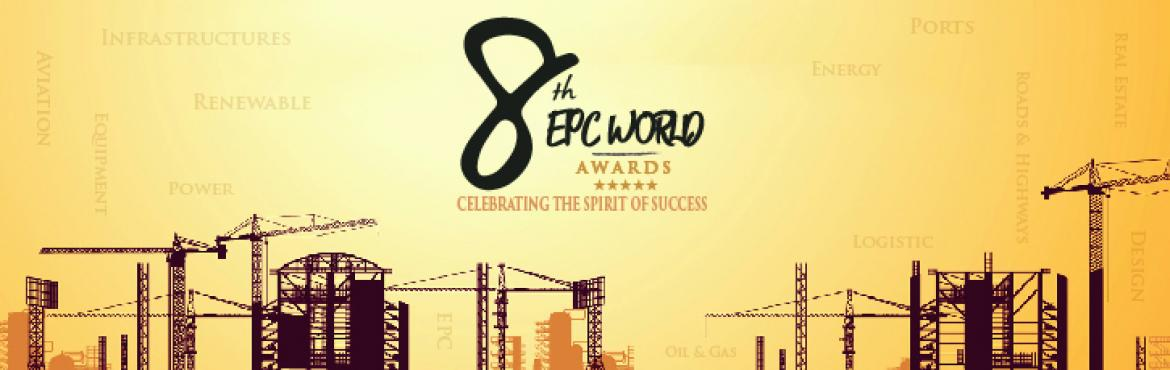 Book Online Tickets for 8TH EPC WORLD INDUSTRY AWARDS 2018 (BOOK, New Delhi. EPC World Awards commemorate the outstanding performers among players in Indian infrastructure sector by felicitating them at this prestigious event. This is an ideal platform for companies across the gamut ranging from EPC & Construction to