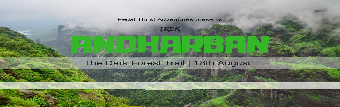 Book Online Tickets for Andharban Jungle trek, Pimpri Chi. About Andharban : The trek through Andharban is one of the most refreshing treks in the Sahyadri region. The name 'Andharban' is a compound word, coming from Andhar, meaning 'dark', and ban, which means 'forest'. L
