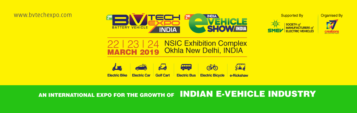 Book Online Tickets for 2nd India E Vehicle Show and BV Tech Exp, New Delhi.   The India E-Vehicle Show & BV TECH EXPO INDIA platform offers an unrivalled opportunity for companies in the Electric Vehicle (EV) industry to showcase their latest products, services and innovations. The India E-Vehicle Show & BV TECH