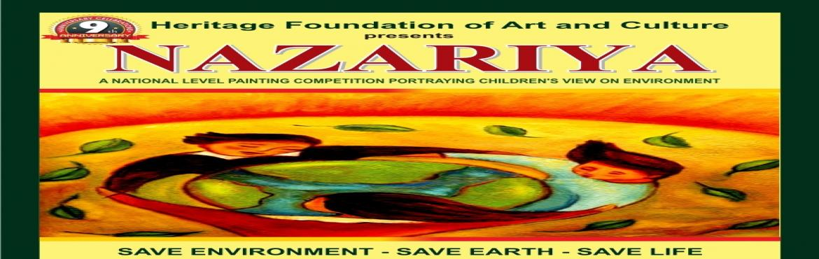 Book Online Tickets for NAZARIYA , a National Level Painting Com, BANGALORE.  'NAZARIYA', a prestigious painting competition, launched in June 2010 continues its legacy of rewarding the most refined & conceptualized thought processes of children on ENVIRONMENT. This year we are celebrating the 9th annive